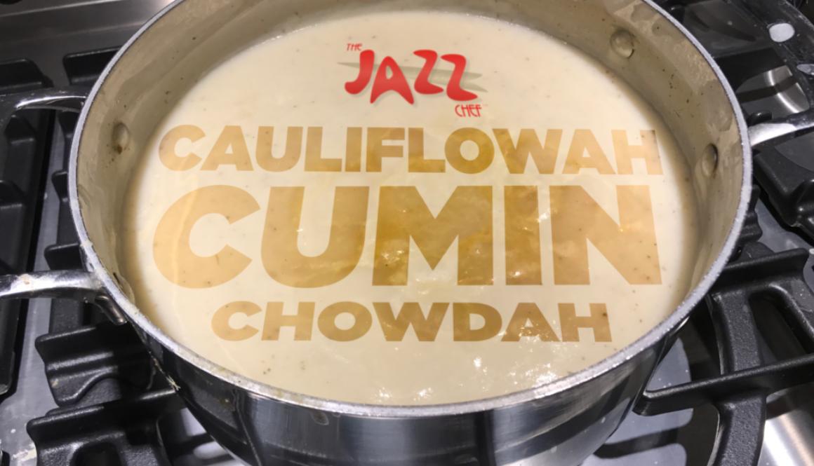 CauliflowahCumanChowdah